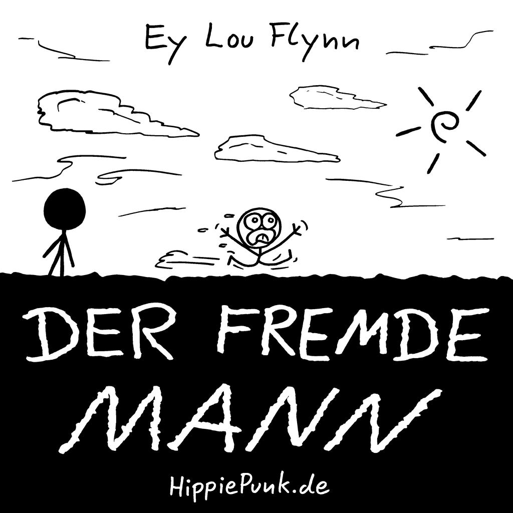 Der Fremde Mann | Ey Lou Flynn | HippiePunk!