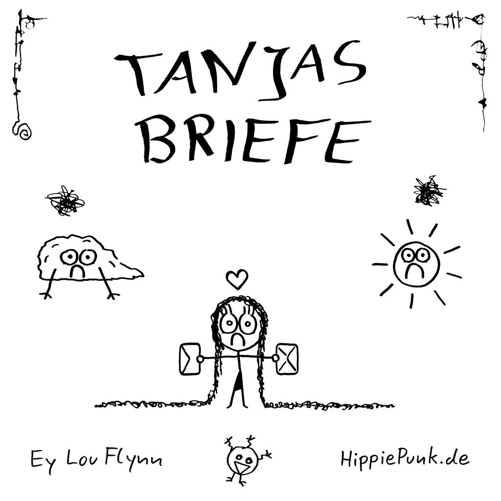 Tanjas Briefe | Ey Lou Flynn | HippiePunk!