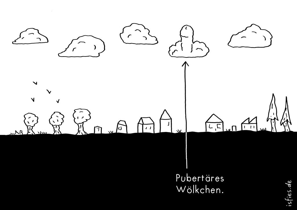 Heute am Himmel | isfies-Comic | Pubertäres Wölckchen. | Wolke, Pubertät, Penis